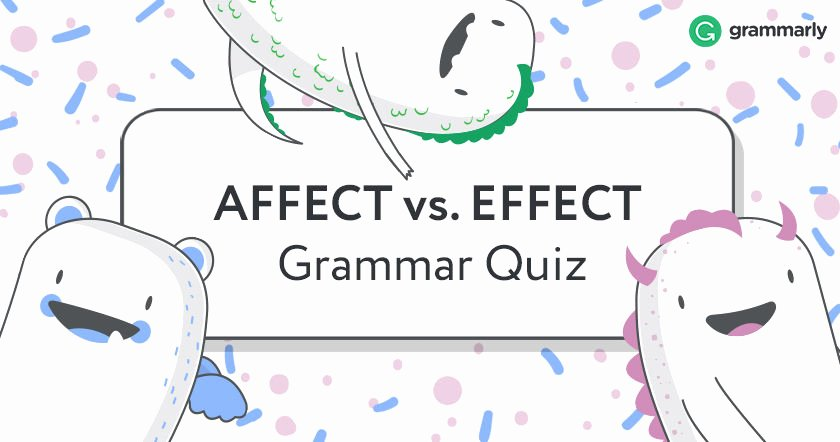 Affect Vs Effect Worksheet Luxury Affect Vs Effect Grammar Quiz