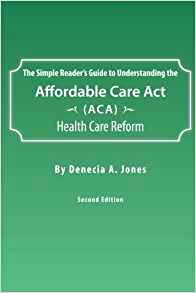 Affordable Care Act Worksheet Fresh Amazon the Simple Reader S Guide to Understanding the