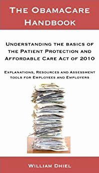 Affordable Care Act Worksheet Unique the Obamacare Handbook Understanding the Basics Of the