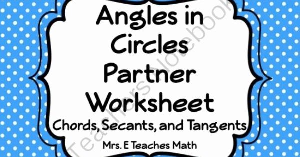 Angles In Circles Worksheet Best Of Angles In Circles Using Secants Tangents and Chords