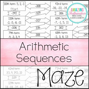 Arithmetic and Geometric Sequences Worksheet New Arithmetic Sequences Maze Worksheet by Amazing Mathematics