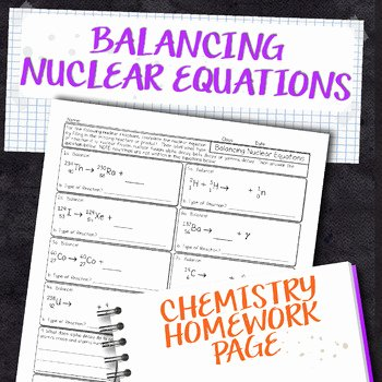 Balancing Nuclear Equations Worksheet New Balancing Nuclear Reactions Chemistry Homework Worksheet