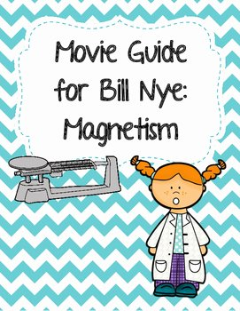 Bill Nye Magnetism Worksheet Answers New Video Worksheet Movie Guide for Bill Nye Magnetism by