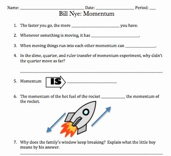 Bill Nye Motion Worksheet Best Of Bill Nye Momentum Video Worksheet Great for Motion