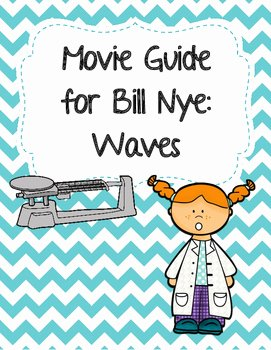Bill Nye Waves Worksheet Awesome Video Worksheet Movie Guide for Bill Nye Waves by