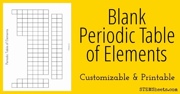 Blank Periodic Table Worksheet Luxury Customize This Blank Periodic Table Of Elements for Use as