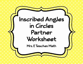 Central and Inscribed Angle Worksheet Fresh Inscribed Angles In Circles Partner Worksheet