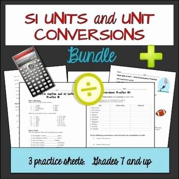 Chemistry Conversion Factors Worksheet Best Of Si Units and Unit Conversions Worksheet Bundle