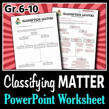 Classification Of Matter Worksheet Beautiful Classifying Matter Powerpoint Worksheet Editable by