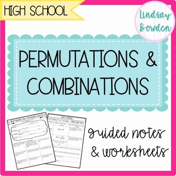 Combinations and Permutations Worksheet Lovely Permutations and Binations Notes & Worksheets