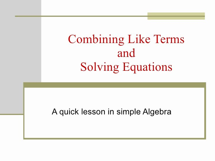Combining Like Terms Equations Worksheet New Bining Like Terms and solving Equations