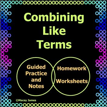 Combining Like Terms Practice Worksheet Luxury Macey James Teaching Resources