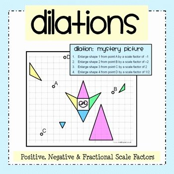 Dilations and Scale Factor Worksheet Awesome Dilation Mystery Picture Activity & Worksheet Pack by
