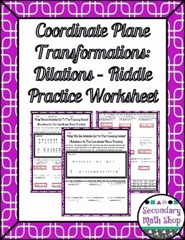 Dilations Translations Worksheet Answers Luxury Transformations Coordinate Plane Dilations Riddle