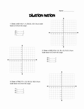 Dilations Worksheet Answer Key Lovely Dilation Nation by Moon Math
