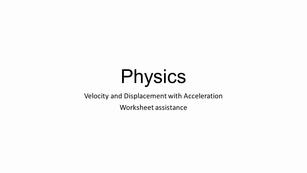 Displacement Velocity and Acceleration Worksheet Unique Velocity and Displacement with Acceleration Worksheet