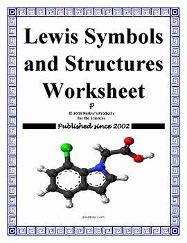 Drawing Lewis Structures Worksheet Unique Lewis Symbols and Structures Worksheet by Parker S