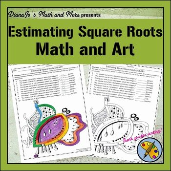 Estimating Square Root Worksheet Elegant 8th Grade Math Estimating Square Roots Math and Art
