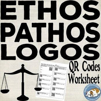 Ethos Pathos Logos Worksheet Inspirational Ethos Pathos and Logos Qr Codes Worksheet by English