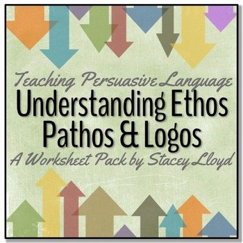 Ethos Pathos Logos Worksheet New Persuasive Language Understanding Ethos Pathos and Logos