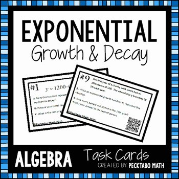 Exponential Function Word Problems Worksheet Best Of Exponential Growth An Decay Algebra Task Cards with Qr