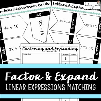 Factoring Linear Expressions Worksheet Awesome Factoring and Expanding Linear Expressions Activity by