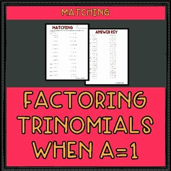 Factoring Trinomials when a 1 Worksheet