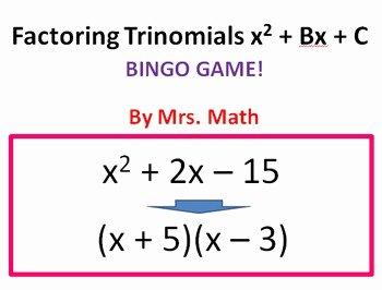 Factoring X2 Bx C Worksheet Lovely Factoring Trinomials X 2 Bx C Bingo Mrs Math by Mrs