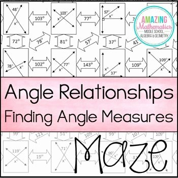 Finding Angle Measures Worksheet Unique Angle Relationships Maze Finding Angle Measures