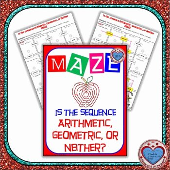 Geometric Sequence Worksheet Answers Elegant Maze is the Sequence Arithmetic Geometric or Neither
