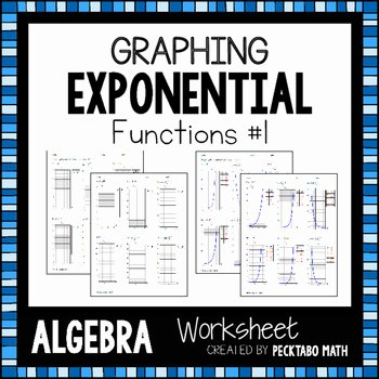 Graphing Exponential Functions Worksheet Answers Luxury Graphing Exponential Functions Algebra Worksheet by