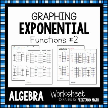 Graphing Exponential Functions Worksheet Best Of Graphing Exponential Functions Algebra Worksheet 2 by