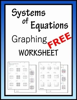 Graphing Systems Of Equations Worksheet New Systems Of Equations solve by Graphing Algebra Worksheet