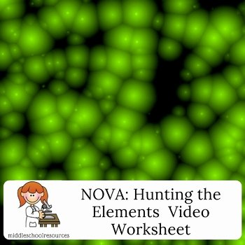 Hunting the Elements Video Worksheet Awesome Nova Hunting the Elements Video Worksheet by Middle