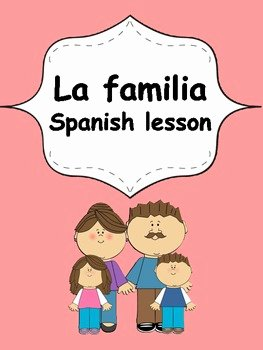 La Familia Worksheet In Spanish Inspirational Spanish Elementary Unit 4 La Familia by Anasantos