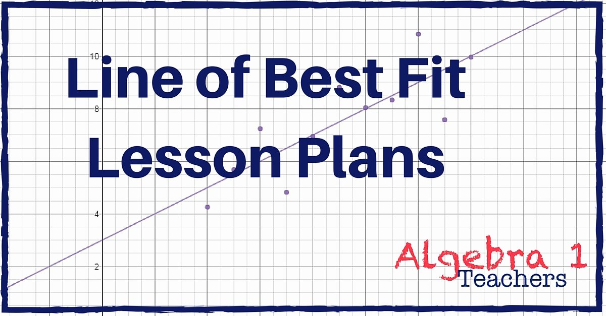 Line Of Best Fit Worksheet Lovely Line Of Best Fit Lesson Plans