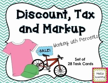 Markup and Discount Worksheet Elegant Discount Tax and Markup Task Cards Working with Percents
