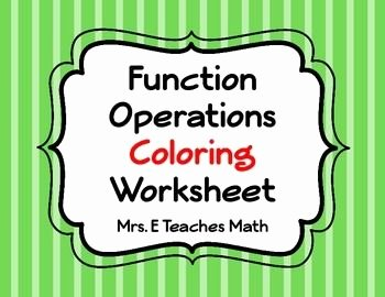 Operations with Functions Worksheet Inspirational Function Operations Coloring Worksheet