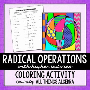 Operations with Radicals Worksheet Awesome Radical Operations with Higher Indexes Coloring Activity