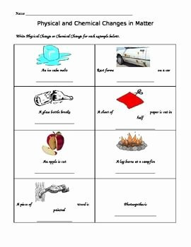 Physical and Chemical Change Worksheet Fresh Changes In Matter Science