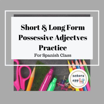 Possessive Adjective Spanish Worksheet Luxury Possessive Adjectives Worksheet Long & Short form Pos Adj