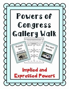 Powers Of Congress Worksheet Lovely Powers Of Congress Gallery Walk Activity Implied and