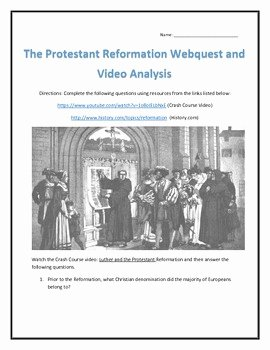 Protestant Reformation Worksheet Answers Fresh the Protestant Reformation Webquest and Video Analysis