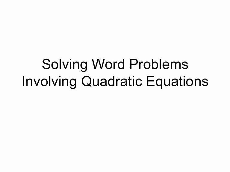 Quadratic Equations Word Problems Worksheet Luxury Quadratic Word Problems Worksheet