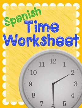 Que Hora Es Worksheet Best Of Spanish Time Worksheet or Test Que Hora Es Spanish