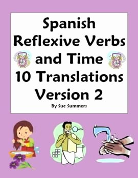 Reflexive Verbs Spanish Worksheet New Spanish Reflexive Verbs and Time 10 Translations Version 2
