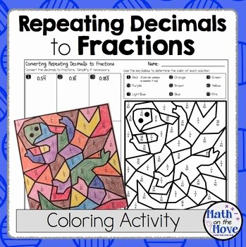 Repeating Decimal to Fraction Worksheet Fresh Changing Repeating Decimals Into Fractions Coloring