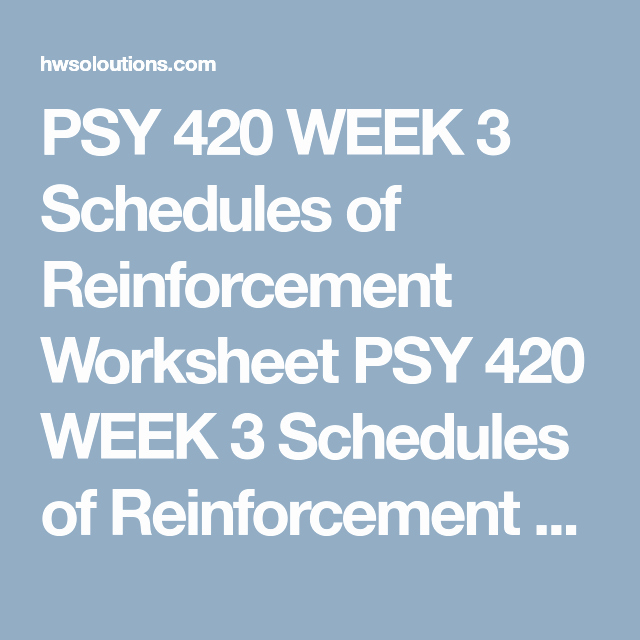 Schedules Of Reinforcement Worksheet Lovely Psy 420 Week 3 Schedules Of Reinforcement Worksheet Psy