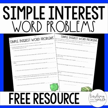 Simple Interest Problems Worksheet Fresh Simple Interest Word Problems Worksheet by Lindsay Perro