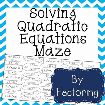 Solve by Factoring Worksheet Fresh solving Quadratic Equations by Factoring Maze